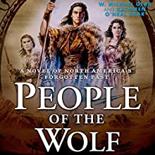People of the Wolf: A Novel of North America's Forgotten Past Audiobook by Michael W. Gear, Kathleen O'Neal Gear Narrated by Mark Boyett