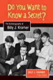 Do You Want to Know a Secret?: The Autobiography of Billy J. Kramer (Studies in Popular Music)