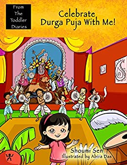 Celebrate Durga Puja With Me! (From The Toddler Diaries) by [Sen, Shoumi]
