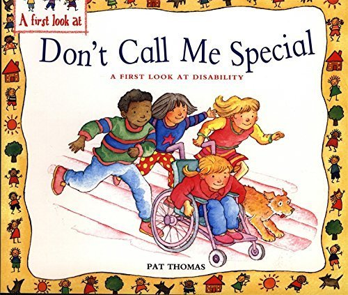 A First Look At: Disability: Don't Call Me Special by Pat Thomas (2010-11-18)
