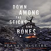 Down Among the Sticks and Bones | Seanan McGuire