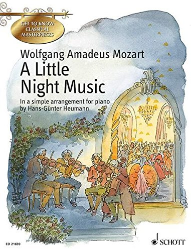 Wolfgang Amadeus Mozart - A Little Night Music: In a Simple Arrangement for Piano by Hans-Gunter Heumann Get to Know Classical Masterpieces Series