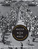 img - for Seattle in Black and White: The Congress of Racial Equality and the Fight for Equal Opportunity (V. Ethel Willis White Books) book / textbook / text book