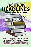 ACTION HEADLINES That Drive Emotions - Volume 3, Richard & Lynn Voigt, 1468042351