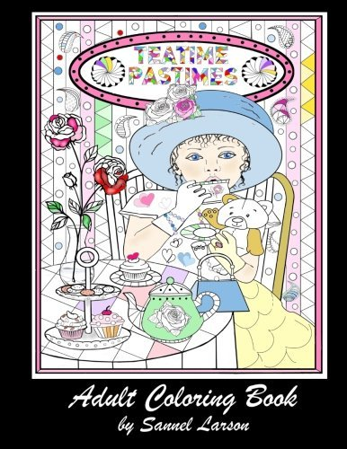Teatime Pastimes - Adult Coloring Book: Stress-Relieving
