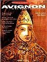 Avignon & le temps des papes par Mounier