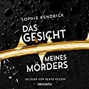 Das Gesicht meines Mördes Audiobook by Sophie Kendrick Narrated by Beate Rysopp