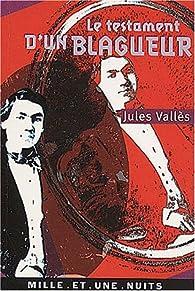 Le testament d'un blagueur par Jules Vallès