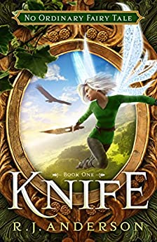 Knife (No Ordinary Fairy Tale Book 1) by [Anderson, R.J.]
