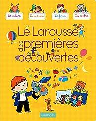 Le Larousse des premières découvertes par Séverine Cordier