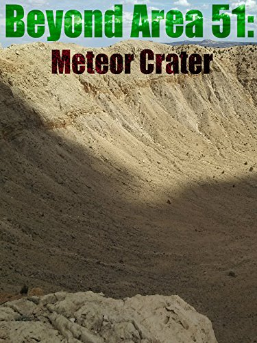 Beyond Area 51: Meteor Crater ()