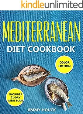 Mediterranean Diet Cookbook: Mediterranean Diet for Beginners 2020 with 21-Day Meal Plan (Mediterranean Cookbook Book 1)
