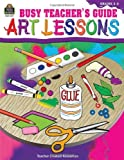 Busy Teacher's Guide - Art Lessons, Michelle M. McAuliffe, 1576904717
