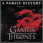 Game of Thrones: A Family History: Book of Thrones, Volume 1 | Two Sovereigns Publishing