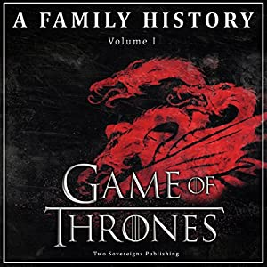 Game of Thrones: A Family History Audiobook
