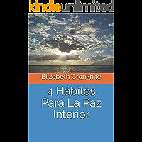 4 Hábitos Para La Paz Interior
