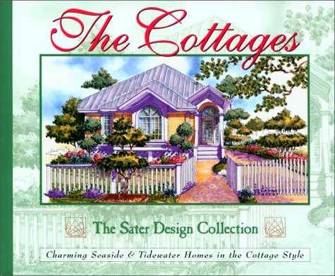 The Cottages : Charming Seaside & Tidewater Homes in the Cottage Style