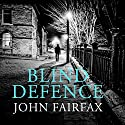 Blind Defence Audiobook by John Fairfax Narrated by Daniel Weyman