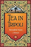 Tea in Tripoli: A Memoir