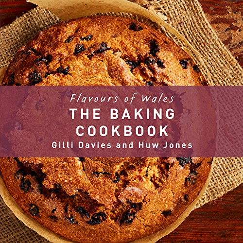 The Baking Cookbook (Flavours of Wales) by Gilli Davies, Huw Jones