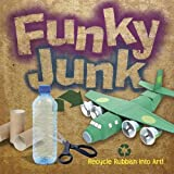 Funky Junk: Recycle Rubbish into Art! (Dover Children's Activity Books)