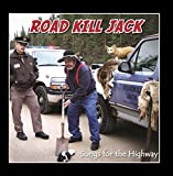 Road Kill Jack - Songs for the Highway