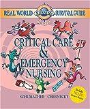Real World Nursing Survival Guide: Critical Care and Emergency Nursing, 1e (Saunders Nursing Survival Guide)