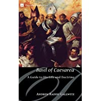 Basil of Caesarea: A Guide to His Life and Doctrine