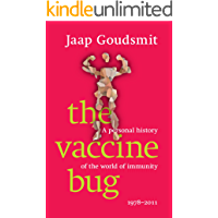 The Vaccine Bug: A personal history of the world of immunity 1978-2011