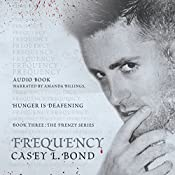 Frequency: The Frenzy Series, Book 3 | Casey L. Bond