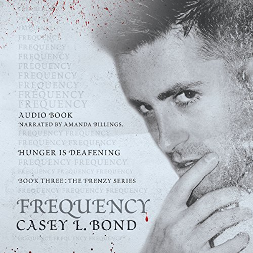 Frequency: The Frenzy Series, Book 3