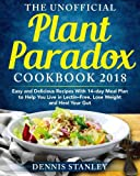 img - for The Unofficial Plant Paradox Cookbook 2018: Easy and Delicious Recipes With 14-day Meal Plan to Help You Live in Lectin- Free, Lose Weight and Heal Your Gut book / textbook / text book