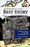 How to Write Your Best Story, Philip Martin, 1933987146