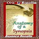 The Anatomy of a Novel Synopsis: How to Write a Synopsis the Right Way, Easy 1-2-3 Steps to Write a Novel Synopsis: Write a Sensational Book Synopsis (Writing A Best Seller) | Beyoncé Rosalin,Ora Rosalin