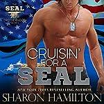 Cruisin' for a SEAL: SEAL Brotherhood #5 | Sharon Hamilton