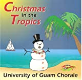 University Of Guam Chorale - Christmas In The Tropics (An A Cappella Collection)