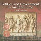 img - for Politics and Government in Ancient Rome (Primary Sources of Ancient Civilizations: Rome) book / textbook / text book