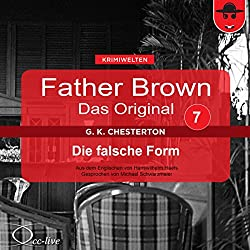 Die falsche Form (Father Brown - Das Original 7)