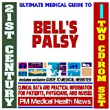 21st Century Ultimate Medical Guide to Bell's Palsy - Authoritative Clinical Information for Physicians and Patients (Two CD-ROM Set)