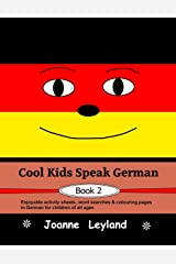 Cool Kids Speak German - Book 2: Enjoyable activity sheets, word searches & colouring pages in German for children of all ages (German Edition) Paperback