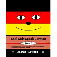 Cool Kids Speak German - Book 2: Enjoyable activity sheets, word searches & colouring pages in German for children of all ages (German Edition)