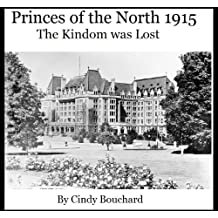 The Kingdom Was Lost 1915 (Princes of the North Book 7)