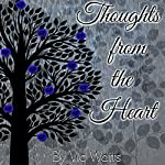 Thoughts from the Heart | Vic Watts