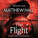 The Flight: Coroner Jenny Cooper, Book 4 Audiobook by Matthew Hall Narrated by Sian Thomas