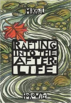 Rafting into the After-Life (Codhill Press)