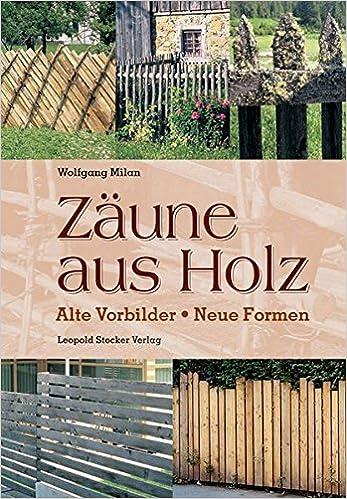 Zaune Aus Holz 9783702011178 Amazon Com Books