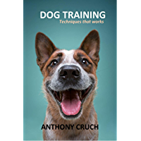 DOG TRAINING TECHNIQUES THAT WORKS (English Edition)