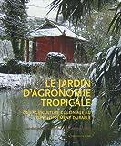 Image de Le jardin d'agronomie tropicale (French Edition)