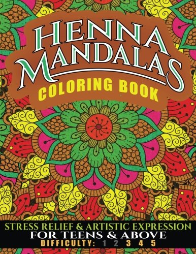 Henna Mandalas Coloring Book: Stress Relief & Artistic Expression for Teens & Adults (NDAS Coloring Book) (Volume (Tatoo Pattern)
