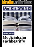 Medizinische Fachbegriffe: Patientenhandbuch (Patientenwissen 6)